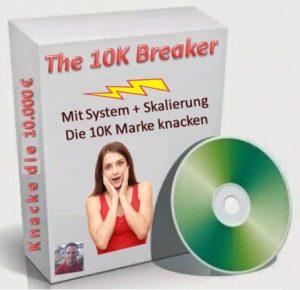 The 10K Breaker zum Geld verdienen