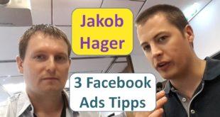 3 Facebook Ads Tipps Interview mit Jakob Hager